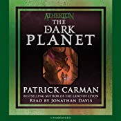 The Dark Planet: Atherton, Book 3 | [Patrick Carman]