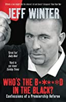 Who's the B*****d in the Black?: Confessions of a Premiership Referee
