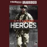 American Heroes: In the Fight Against Radical Islam: War Stories (       UNABRIDGED) by Oliver North Narrated by Phil Gigante