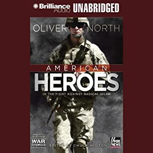 American Heroes: In the Fight Against Radical Islam: War Stories | [Oliver North]