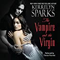 The Vampire and the Virgin: Love at Stake, Book 8 Audiobook by Kerrelyn Sparks Narrated by Therese Plummer
