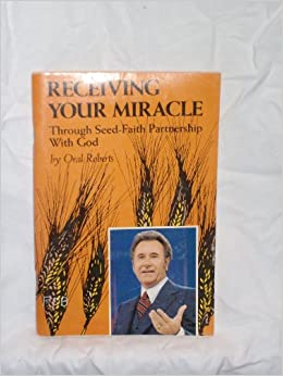 Consider, that Oral roberts seed faith happens. can