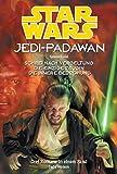 Star Wars Jedi-Padwan: Sammelband 6. Schrei nach Vergeltung /Die einzige Zeugin /Die innere Bedrohung