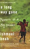 Book - A Long Way Gone: Memoirs of a Boy Soldier