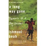 "A Long Way Gone: Memoirs of a Boy Soldiervon ""Ishmael Beah"""