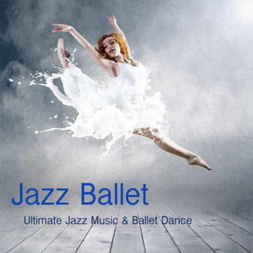 Jazz Ballet Class Music: Ultimate Jazz Music & Ballet Dance Schools, Dance Lessons, Ballet Class, World Music Ballet Barre, Ballet Exercises & Jazz Ballet Moves тур world class алматы