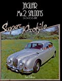 img - for Jaguar Mk.II 3.4 and 3.8 Saloons (Super Profile) book / textbook / text book