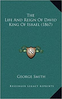 the life and reign of king david in israel Looking to the egyptian and mesopotamian models of monarchy yahweh immediately chooses another king, david as king of israel.