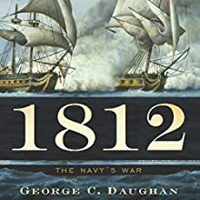 1812: The Navy's War Audiobook by George C. Daughan Narrated by Marc Vietor
