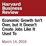 Economic Growth Isn't Over, but It Doesn't Create Jobs Like It Used To | Martin Ford