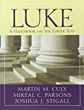 Luke: A Handbook on the Greek Text (Baylor Handbook of the Greek New Testament)