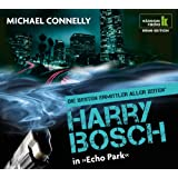 Echo Park - Harry Bosch ermittelt, 6 CDs (Klassik Radio Krimi-Edition - Die besten Ermittler aller Zeiten): Harry Bosch ermittelt. Gekürzte Lesung