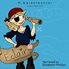 Eclair Goes Geocaching (       UNABRIDGED) by Michelle Weidenbenner Narrated by Elizabeth Phillips