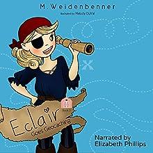Eclair Goes Geocaching (       UNABRIDGED) by Michelle Weidenbenner Narrated by Elizabeth Phillips