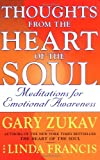 Thoughts from the Heart of the Soul: Meditations on Emotional Awareness (0743237285) by Zukav, Gary