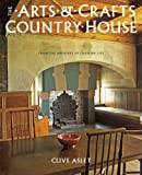 Arts and Crafts Country House: From the Archives of Country Life