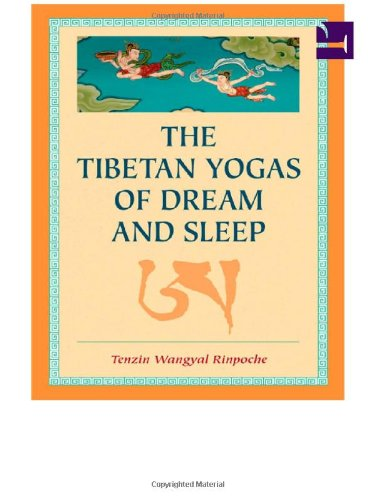 The Tibetan Yogas of Dream and Sleep