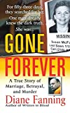 img - for Gone Forever: A True Story of Marriage, Betrayal, and Murder book / textbook / text book