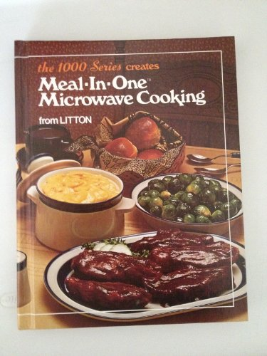 Meal-In-One Microwave Cookbook From Litton~1978