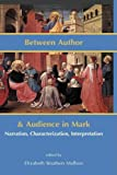 img - for Between Author and Audience in Mark: Narration, Characterization, Interpretation (New Testament Monographs) book / textbook / text book