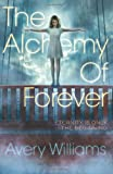 Avery Williams The Alchemy of Forever
