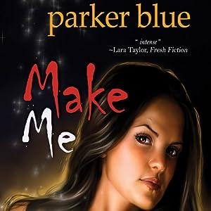 Make Me | [Parker Blue]