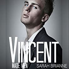 Vincent: Made Men, Book 2 (       UNABRIDGED) by Sarah Brianne Narrated by Aaron Landon