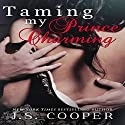 Taming My Prince Charming: Finding My Prince Charming, Book 2 (       UNABRIDGED) by J. S. Cooper Narrated by Rebecca Roberts