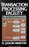 img - for Transaction Processing Facility: A Guide for Application Programmers (Yourdon Press Computing Serie S) book / textbook / text book
