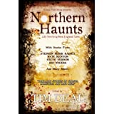 Northern Haunts: 100 Terrifying New England Tales ~ John Weagly