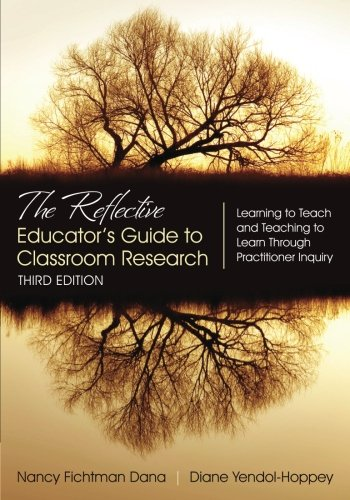the-reflective-educators-guide-to-classroom-research-learning-to-teach-and-teaching-to-learn-through