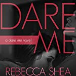 Dare Me: A Dare Me Novel | Rebecca Shea