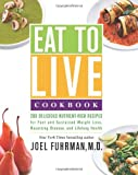 img - for Eat to Live Cookbook: 200 Delicious Nutrient-Rich Recipes for Fast and Sustained Weight Loss, Reversing Disease, and Lifelong Health book / textbook / text book