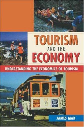 Tourism and the Economy: Understanding the Economics of...