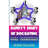 Dandy's Diary of Dog Dating and Counting ~ Mossy Malone