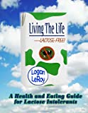 51yICqlwExL. SL160 Living The Life Lactose Free!: A Health and Eating Guide for Lactose Intolerants.