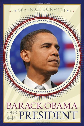 Barack Obama: Our 44th President