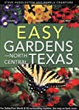 img - for Easy Gardens for North Central Texas 1st (first) by Steve Huddleston, Pamela Crawford (2009) Paperback book / textbook / text book