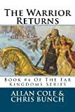 The Warrior Returns: Book #4 Of The Far Kingdoms Series (Volume 4) (1479238708) by Cole, Allan