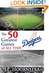 The 50 Greatest Dodgers Games of All...