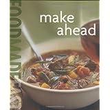 Williams-Sonoma: Make Ahead: Food Made Fast ~ Rick Rodgers