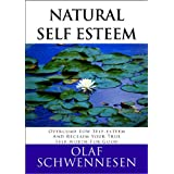 Natural Self Esteem: Overcome low self-esteem, gain self-confidence, build inner strength, and reclaim your true self-worth for goodby Olaf Schwennesen