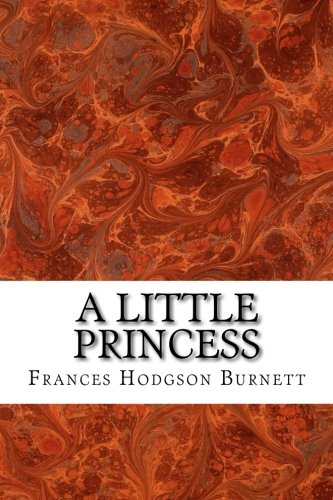 A Little Princess: (Frances Hodgson Burnett Classics Collection)