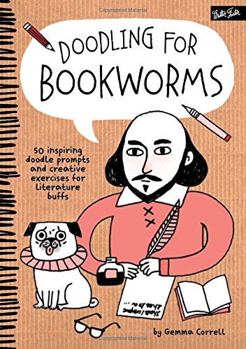 Doodling for Bookworms: 50 inspiring doodle prompts and creative exercises for literature buffs