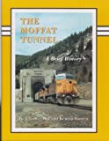 img - for The Moffat Tunnel: A brief history book / textbook / text book
