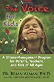 img - for The Voice for Kids: A Stress-Management Program for Parents, Teachers, and Kids of all Ages book / textbook / text book