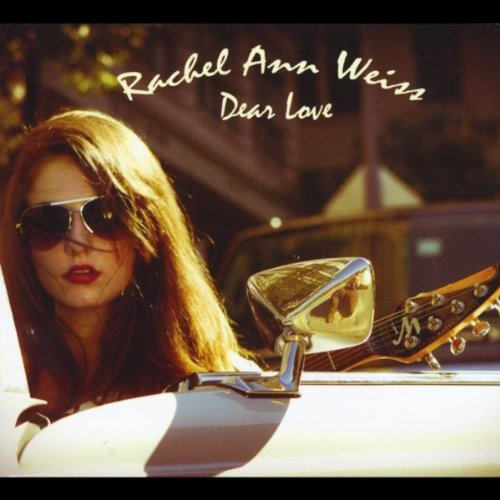 Dear Love by Rachel Ann Weiss