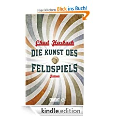 Die Kunst des Feldspiels: Roman
