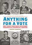 Anything for a Vote: Dirty Tricks, Ch...