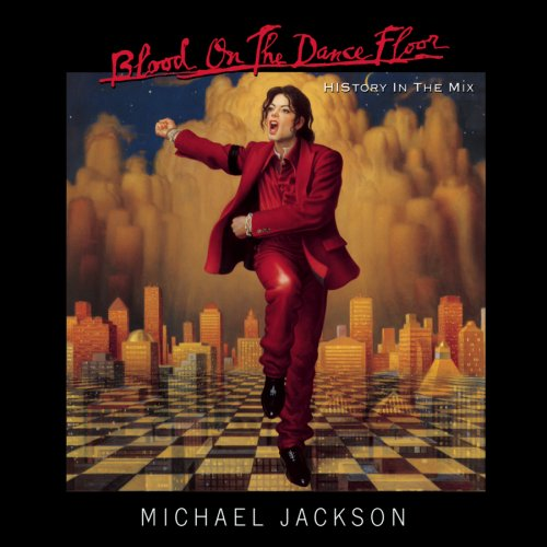 Michael Jackson - Blood On The Dance Floor (History In The Mix) - Zortam Music